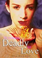 Deadly to Love (The Elementals)