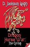 The Calling (Dragon Horse War, #1)
