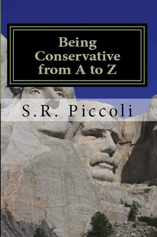 Being Conservative from A to Z by S.R. Piccoli