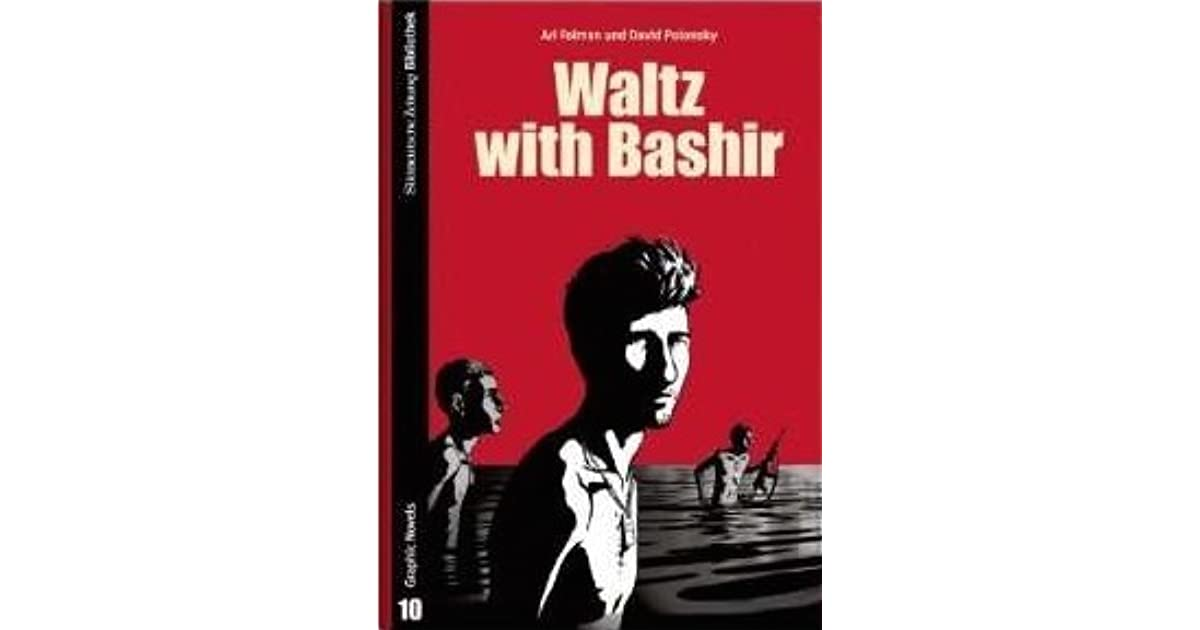 an analysis of waltz with bashir [bashir gemayel, essentially installed in power by israeli bayonets, showed an independent streak shortly before he was killed in circumstances that were never explained his militia, consumed with revenge lust, were allowed by the israeli army to enter the sabra and shatila palestinian camps that had been evacuated by plo fighters after an american.