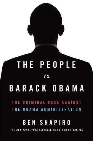 The People Vs. Barack Obama by Ben Shapiro