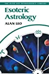 Esoteric Astrology by Alan Leo