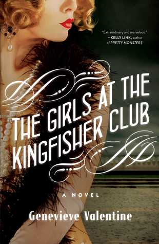 The Girls at the Kingfisher Club by Genevieve Valentine