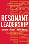 Resonant Leadership: Renewing Yourself and Connecting with Others Through Mindfulness, Hope and Compassion
