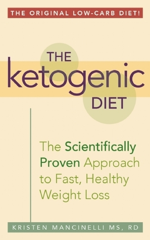 The Ketogenic Diet A Scientifically Proven Approach to Fast, Healthy Weight Loss