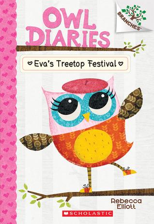 Saturday Reading Blog Owl Diaries: Eva's Treetop Festival by Rebecca Elliott  https://i.gr-assets.com/images/S/compressed.photo.goodreads.com/books/1403394804l/22323689.jpg