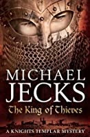 The King Of Thieves (Knights Templar #26)