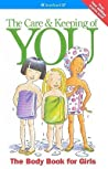 The Care & Keeping of You: The Body Book for Girls (American Girl Library) ebook download free