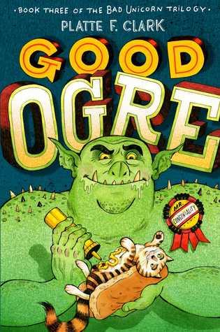 Good Ogre (Bad Unicorn, #3)