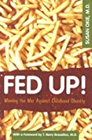 Fed Up!: Winning the War Against Childhood Obesity