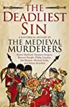 The Deadliest Sin (The Medieval Murderers, #10)