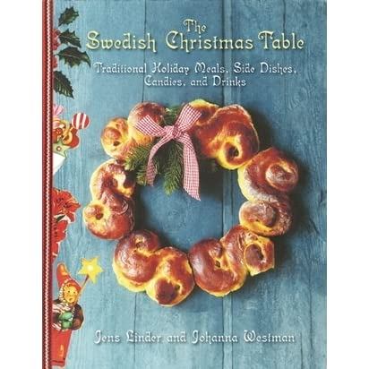 the swedish christmas table traditional holiday meals side dishes candies and drinks by jens linder - Traditional Swedish Christmas Decorations