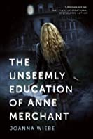 The Unseemly Education of Anne Merchant (The V Trilogy, #1)