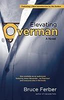 Elevating Overman: A Novel