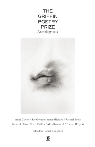 The Griffin Poetry Prize 2014 Anthology: A Seletion of the Shortlist