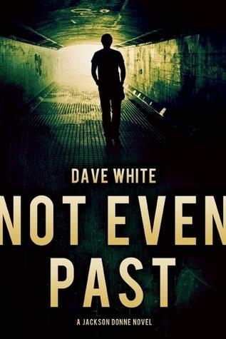 Not Even Past (Jackson Donne, #3)
