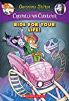 Ride for Your Life! (Creepella Von Cacklefur #6)