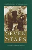 Seven Stars: The Okinawa Battle Diaries of Simon Bolivar Buckner, Jr., and Joseph Stilwell