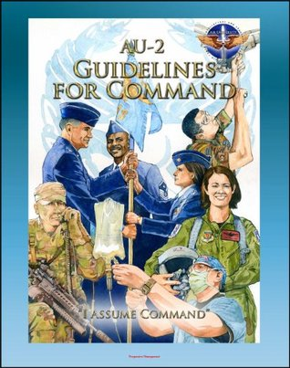 United States Air Force (USAF) AU-2 Guidelines for Command - A Handbook on the Leadership of Airmen for Air Force Squadron Commanders, Expeditionary Forces, Discipline
