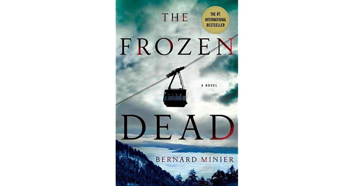 The Frozen Dead Commandant Martin Servaz 1 By Bernard Minier