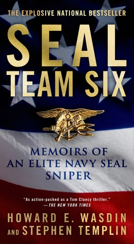 SEAL Team Six: Memoirs of an Elite Navy SEAL Sniper by Howard E  Wasdin