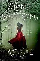 Strange Sweet Song: A Novel