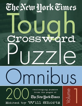 The New York Times Tough Crossword Puzzle Omnibus: 200 Challenging Puzzles from the New York Times