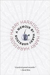 Harry Harrison! Harry Harrison!: A Memoir