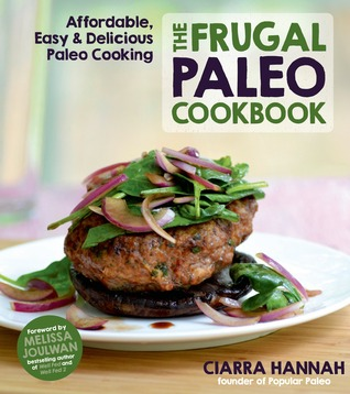 The Frugal Paleo Cookbook: Affordable, Easy & Delicious Paleo Cooking