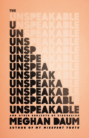 The Unspeakable: And Other Subjects of Discussion