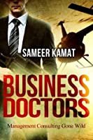 Business Doctors - Management Consulting Gone Wild