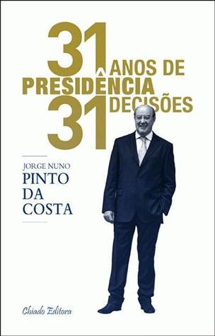 31 Anos de Presidência, 31 Decisões