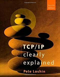 TCP/IP Clearly Explained (The Morgan Kaufmann Series in Networking)