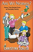 "Are We Normal? ""Funny, True Stories From an Everyday Family"""