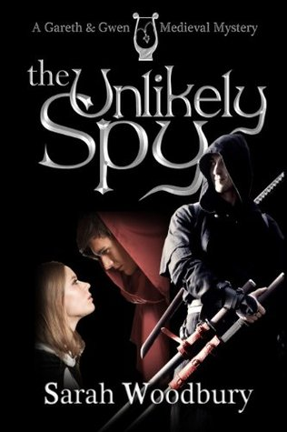The Unlikely Spy (Gareth and Gwen Medieval Mysteries, #5)