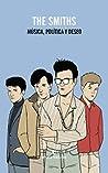The Smiths: Música, política y deseo