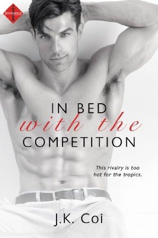 In Bed with the Competition (Bad Boy Bosses #1)