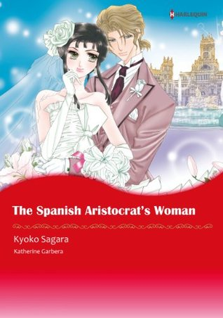 The Spanish Aristocrat's Woman (Sons of Privilege #3)
