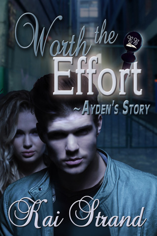 Worth the Effort: Ayden's Story (Worth the Effort, #2)