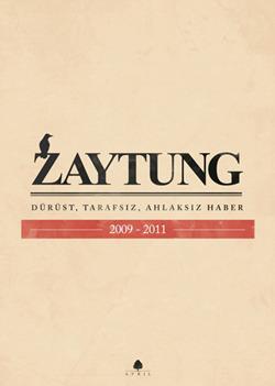 Zaytung 2009 - 2011