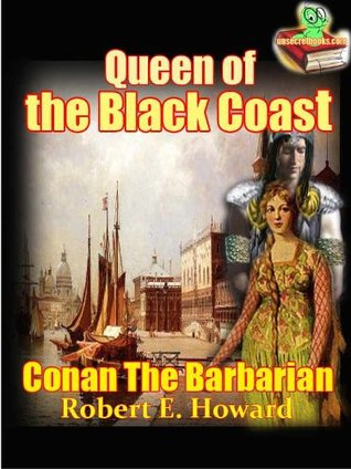 Conan The Barbarian, Queen of the Black Coast : The Conan Stories (Annotated) FREE AUDIOBOOK LINK INCLUDED