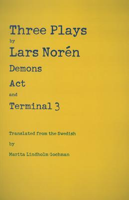 Three Plays: Demons, Act, and Terminal 3