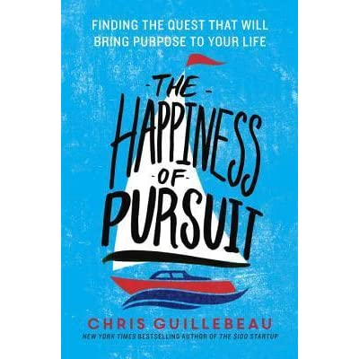 The Happiness Of Pursuit Finding The Quest That Will Bring Purpose