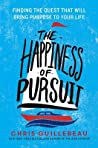 The Happiness of Pursuit: Finding the Quest That Will Bring Purpose to Your Life