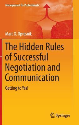The-Hidden-Rules-of-Successful-Negotiation-and-Communication-Getting-to-Yes-