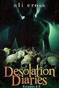 Desolation Diaries, Volumes 1-3