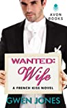 Wanted: Wife (French Kiss, #1)