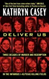 Deliver Us: Three Decades of Murder and Redemption in the Infamous I-45/Texas Killing Fields audiobook download free