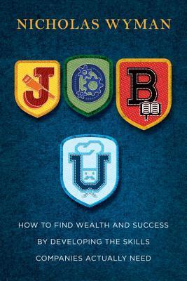 Job-U-how-to-find-wealth-and-success-by-developing-the-skills-companies-actually-need