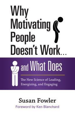 Why Motivating People Doesn't Work .